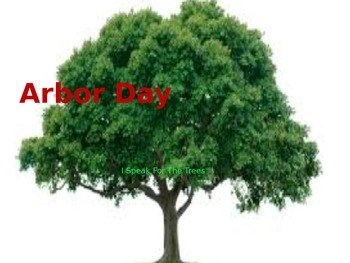 Arbor Day Power Point - Full History Facts Information Tre