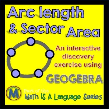 Arc Length & Sector Area - interactive discovery exercise - Geogebra