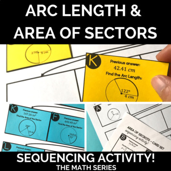 Arc Length & Area of Sectors Sequencing Activities (2 versions)!
