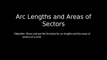 Arc Lengths and Areas of Sectors - PowerPoint Lesson (9.6)