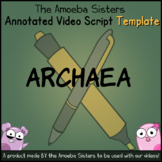 Archaea Annotated Video Script TEMPLATE- Amoeba Sisters