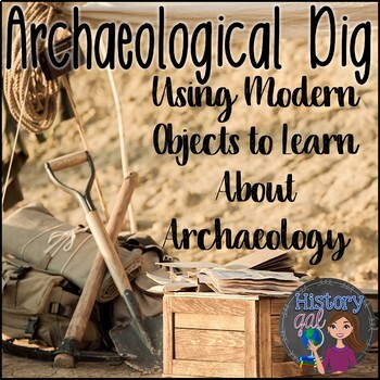Archaeological Dig: Using Modern Objects to Learn About Archaeology