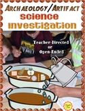 Archaeology Artifact Science Investigation:  Open-Ended or Teacher Directed