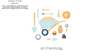 Archaeology PPT, Activity, and student Notes Virginia SOL USI.3.a.