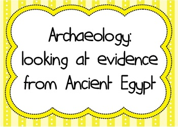 Archaeology: looking at evidence from Ancient Egypt