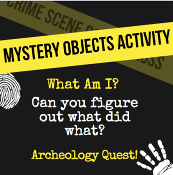 Archeology Quest: Mystery Objects!