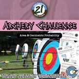 Archery Challenge -- Area & Geometric Probability - 21st Century Math Project