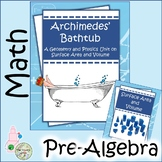 Archimedes' Bathtub (A 3D Geometry Project for Middle School) 7.G.A.3, 7.G.B.6