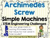 Archimedes Screw - STEM Engineering Challenge - Simple Machines