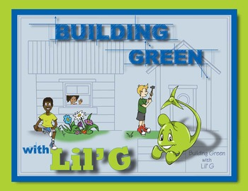 Architecture and the Environment: Building Green with Lil' G