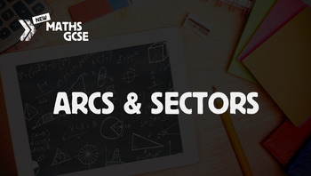Arcs & Sectors - Complete Lesson