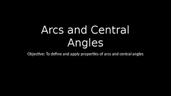 Arcs and Central Angles - PowerPoint Lesson (8.3)