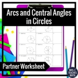 Arcs and Central Angles in Circles Partner Worksheet
