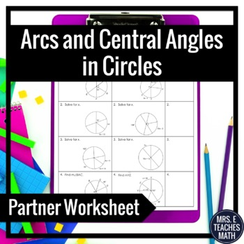 Arcs And Central Angles In Circles Partner Worksheet By Mrs E