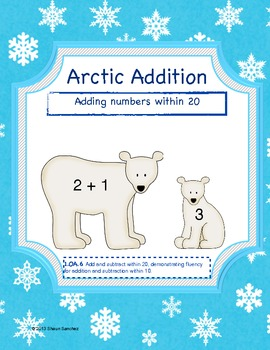 Arctic Addition- Adding Within 20 Center (Common Core Aligned)