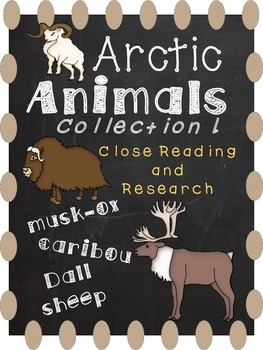 Arctic Animals 1-Close Reading and Creature Report
