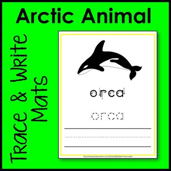 Arctic Animal Trace and Write Handwriting Mat Literacy Center