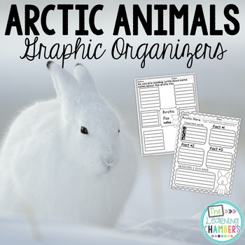 Arctic Animals Graphic Organizers: Fact Writing, Organizer