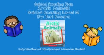 Arctic Animals (Level M) Scholastic Guided Reading Lesson Plan