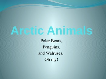 Arctic Animals: Polar Bears, Penguins, and Walruses, Oh My