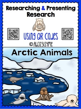 Arctic Animals {Researching & Presenting} Using QR CODES