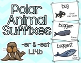 Polar Animals ELA: Suffixes -er and -est