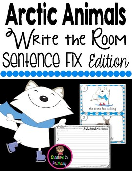 Arctic Animals Write the Room - Sentence Fix Edition