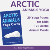Yoga Cards for Kids - Arctic Animals