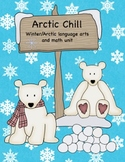 Arctic Chill: A Winter/Arctic Themed Language Arts and Math Unit