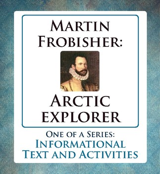 Arctic Exploration Martin Frobisher Canadian History Text and Activities