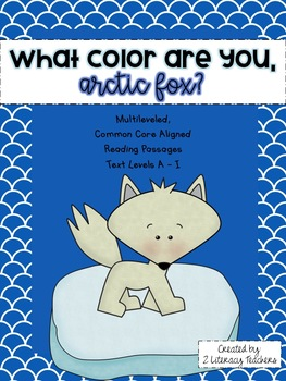 Arctic Fox: CCSS Aligned Leveled Reading Passages and Activities