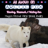 Arctic Fox Informational Text Reading, Writing, & Research