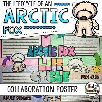 Arctic Fox Life Cycle Activity: Collaborative Research Poster