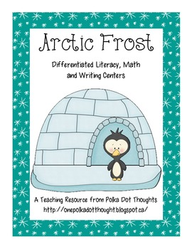 Arctic Frost Differentiated Literacy, Math and Writing Centers