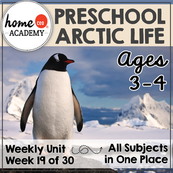 Arctic Life - Weekly Preschool Curriculum Unit for Preschool, PreK or Homeschool