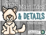 Arctic Main Idea and Details Printables