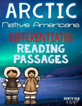 Arctic Native Americans Differentiated Reading Passages & Questions