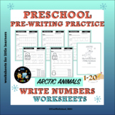 Arctic Writing Numbers 1-20 Worksheets    Pre-Writing Practice
