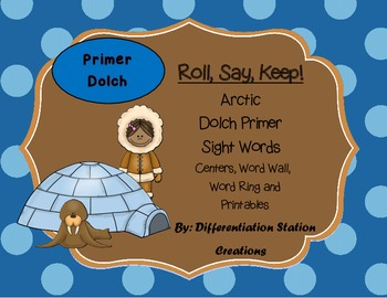 """Arctic """"Roll, Say, Keep!"""" Primer Dolch Sight Word Center + Extra"""