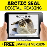 Arctic Seal Reading Comprehension for Google Classroom - D