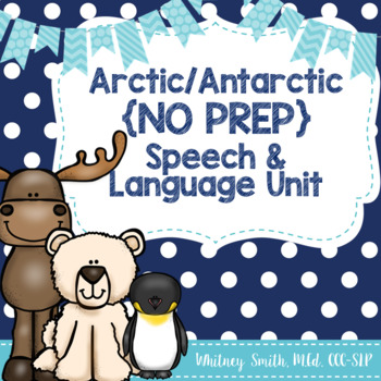 Arctic & Antarctic Themed {No Prep} Speech & Language Unit