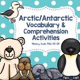 Arctic and Antarctic Vocabulary & Comprehension Activities