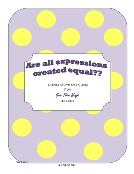 Are All Expressions Created Equal? A series of sorts for equality