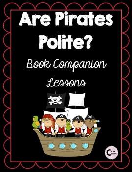 Are Pirates Polite?  Book Companion Lessons