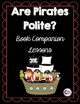 Are Pirates Polite?  Book Companion Lessons (Back to School)