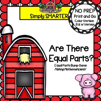 Are There Equal Parts?:  NO PREP Farm Themed Equal Parts Bump Game