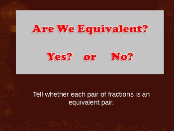 Are We Equivalent?  Identifying Equivalent Fractions Game