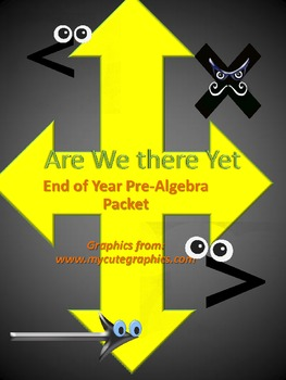 Are We There Yet, End of Year Pre-Algebra Packet