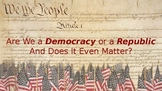 Are We a Democracy or a Republic?  And Does It Even Matter?