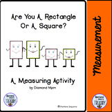 Are You A Rectangle Or A Square? A Measurement Activity